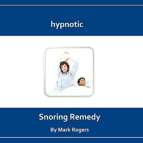 Hypnotic Snoring Remedy by Mark Rogers