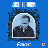 Play & Download Josef Hofmann Concert (Digitally Remastered) by Josef Hofmann | Napster