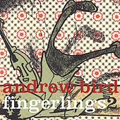 Fingerlings 2 von Andrew Bird