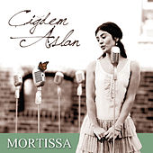 Play & Download Mortissa by Cigdem Aslan | Napster