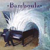Play & Download Bamboula by Tom McDermott | Napster