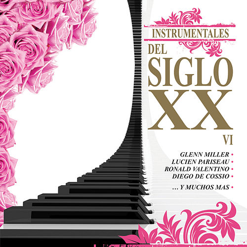 Play & Download Instrumentales del Siglo XX, Vol. 6 by Various Artists | Napster