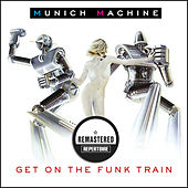 Get on the Funk Train (Remastered) by Munich Machine