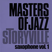 Play & Download Storyville Masters of Jazz - Saxophone, Vol. 1 by Various Artists | Napster