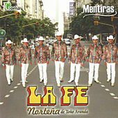 Play & Download Mentiras by La Fe Norteña de Toño Aranda | Napster