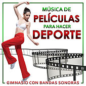 Play & Download Música de Películas para Hacer Deporte. Gimnasio Con Bandas Sonoras by Various Artists | Napster