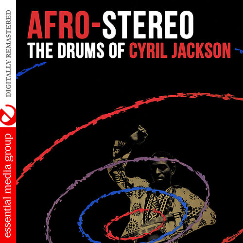 Afro-Stereo: The Drums of Cyril Jackson (Digitally Remastered) von Cyril Jackson