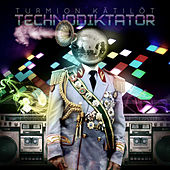 Play & Download Technodiktator by Turmion Kätilöt | Napster