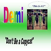 Play & Download Don't Be a Copycat by Demi | Napster