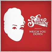 Play & Download Weigh You Down by Alive In Standby | Napster