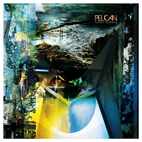 Play & Download Forever Becoming by Pelican | Napster