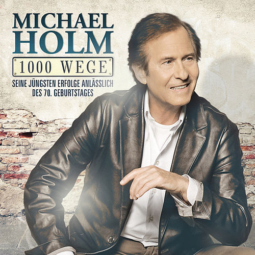 Play & Download 1000 Wege by Michael Holm | Napster
