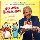 Play & Download 40 Jahre Hamster Hits by Frank Zander | Napster