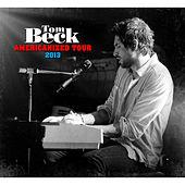 Americanized Tour 2013 (Live) by Tom Beck