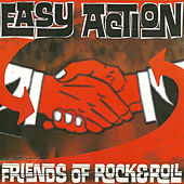 Play & Download Friends of Rock & Roll by Easy Action   Napster