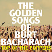 Play & Download The Golden Songs of Burt Barcharach by Top Of The Poppers | Napster