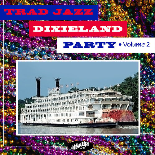 Trad Jazz Dixieland Party, Vol. 2 by Various Artists