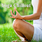 Play & Download Yoga Chillout (Practice of Spiritual, Philosophical, Mental and Physical Training for Body, Mind & Soul) by Various Artists | Napster