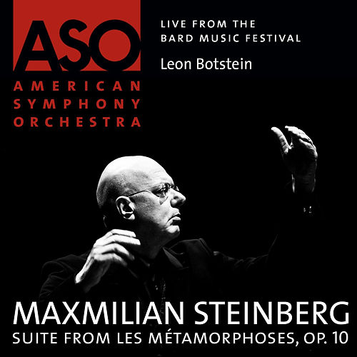 Play & Download Steinberg: Lés métamorphoses Suite, Op. 10 by Leon Botstein | Napster