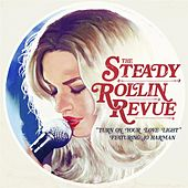 Play & Download Turn On Your Love Light (feat. Jo Harman) by The Steady Rollin' Revue | Napster