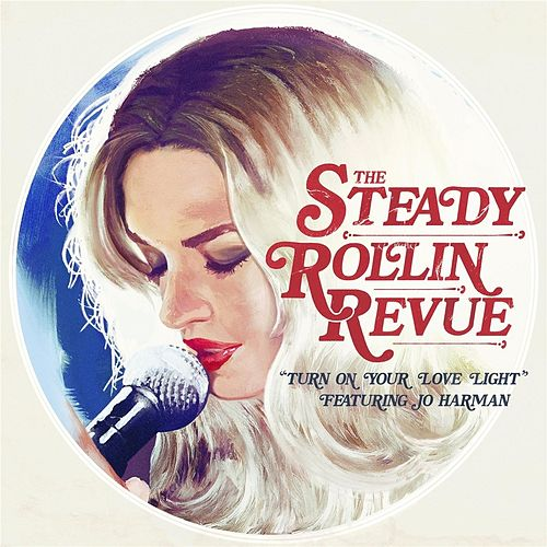 Turn On Your Love Light (feat. Jo Harman) by The Steady Rollin' Revue