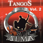 Play & Download Tangos de Mi Alma, Vol. 2 by Various Artists | Napster
