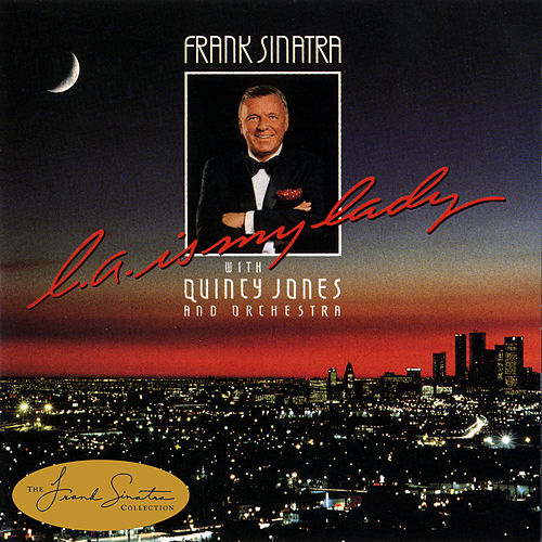 Play & Download L.A. Is My Lady by Frank Sinatra | Napster