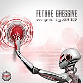 Play & Download Future Gressive (Compiled By Spider) by Various Artists | Napster