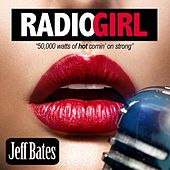 Play & Download Radio Girl by Jeff Bates | Napster