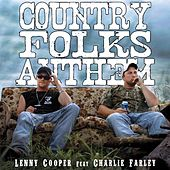 Play & Download Country Folks Anthem (feat. Charlie Farley) by Lenny Cooper | Napster