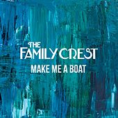 Play & Download Make Me A Boat by The Family Crest | Napster