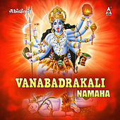 Play & Download Vanabadrakali Namaha by S.P.Balasubramaniam | Napster