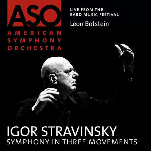 Stravinsky: Symphony in Three Movements by Leon Botstein