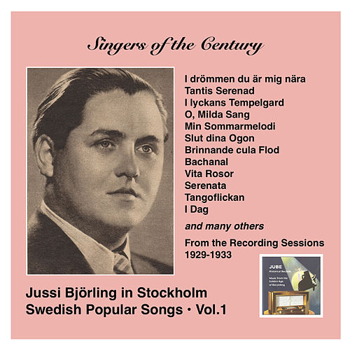 Voices of the Century: Jussi Björling in Stockholm, Vol. 1 Swedish Popular Songs (Recorded 1929-1933) by Jussi Bjorling