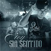 Play & Download Sin Sentido by Eloy | Napster