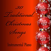 30 Traditional Christmas Songs: Instrumental Piano by The O'Neill Brothers Group