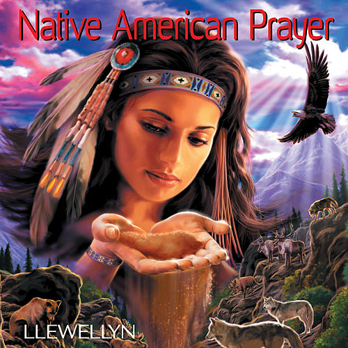 Play & Download Native American Prayer by Llewellyn | Napster