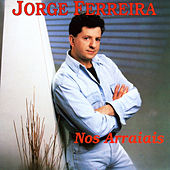 Play & Download Nos Arraiais by Jorge Ferreira | Napster