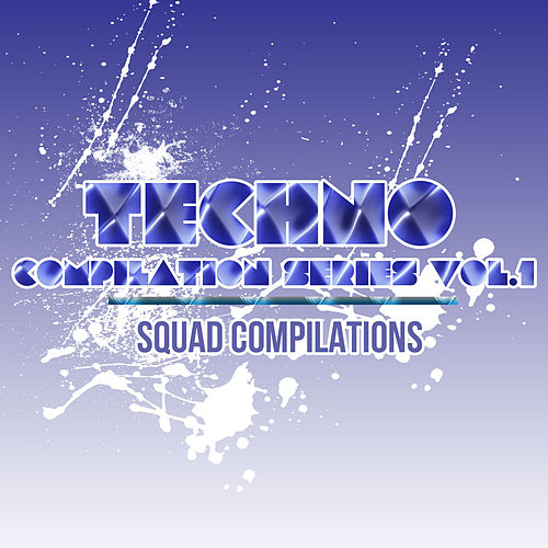 Play & Download Techno Compilation Series Vol. 1 by Various Artists | Napster