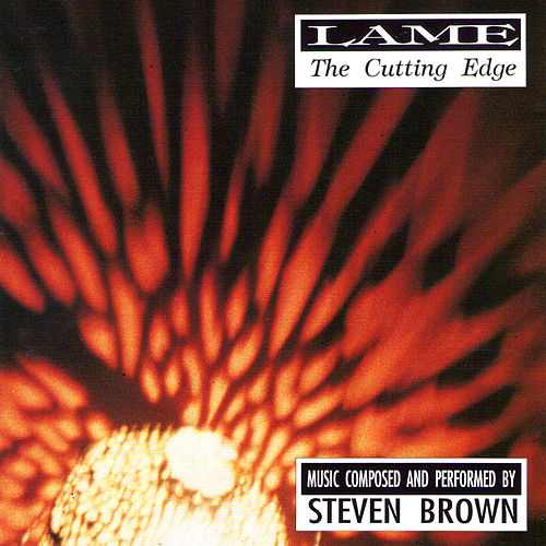 Lame: The Cutting Edge by Steven Brown
