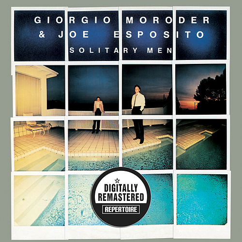 Play & Download Solitary Men (Remastered) by Giorgio Moroder | Napster