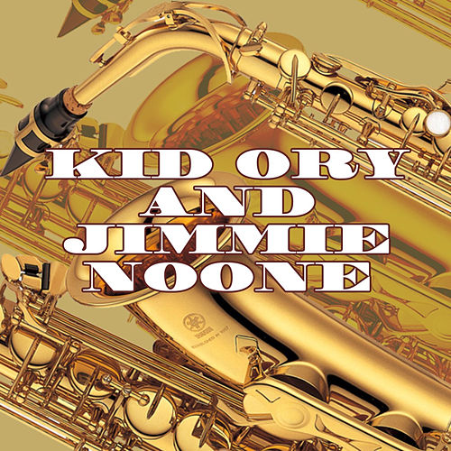 Play & Download Kid Ory and Jimmie Noone by Jimmie Noone | Napster
