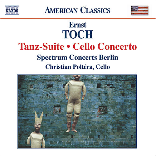 Play & Download TOCH: Tanz-Suite / Cello Concerto by Various Artists | Napster
