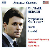 Play & Download HERSCH: Symphonies Nos. 1 & 2 / Fracta / Arrache by Bournemouth Symphony Orchestra | Napster