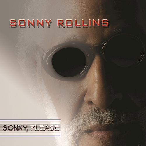 Play & Download Sonny, Please by Sonny Rollins | Napster