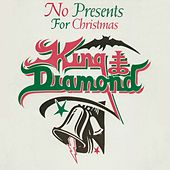Play & Download No Presents For Christmas by King Diamond | Napster