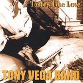 Tastes Like Love by Tony Vega