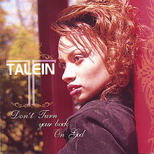 Don't Turn Your Back On God by Talein