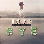 Play & Download Bye by Todd | Napster