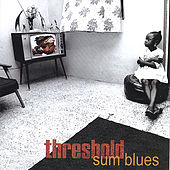 Play & Download Sum Blues by Threshold | Napster